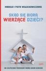 Skąd się biorą wierzące dzieci?