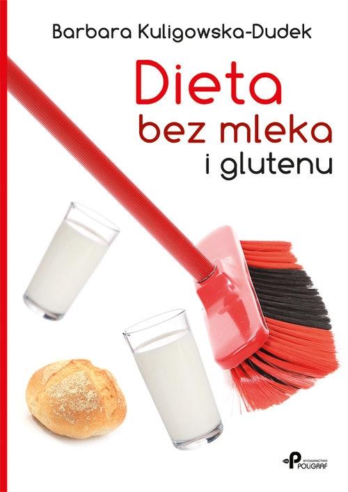 Dieta bez mleka i glutenu Kuligowska-Dudek Barbara