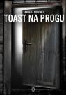 Toast na progu Andrzej Mencwel