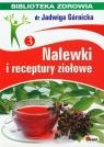 Nalewki i receptury ziołowe Biblioteka zdrowia 3 Górnicka Jadwiga