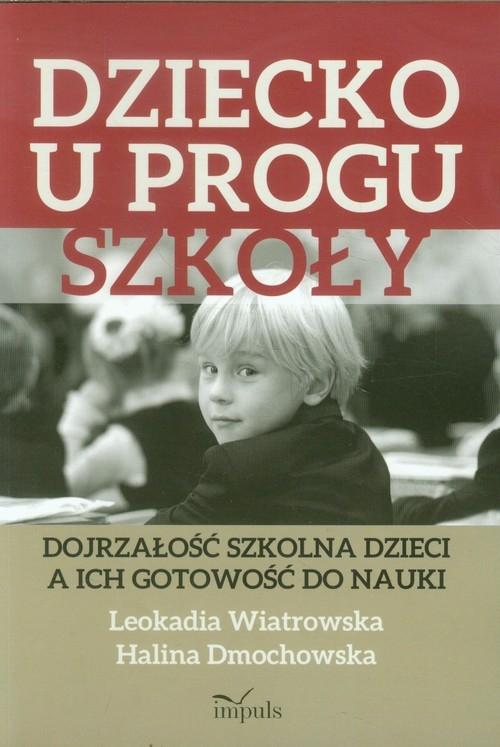 Dziecko u progu szkoły Dmochowska Halina, Wiatrowska Leokadia