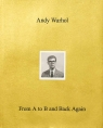 Andy Warhol From A to B and Back Again De Salvo Donna