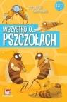 Wszystko o... pszczołach Carole Xénard, Jack Guichard