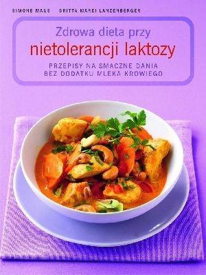 Zdrowa dieta przy nietolerancji laktozy Lanzenberger Britta-Marei, Maus Simone