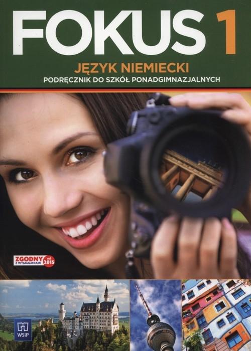 Fokus 1. Podręcznik + CD. Szkoły ponadgimnazjalne Kryczyńska-Pham Anna, Szczęk Joanna