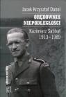 Orędownik niepodległości Kazimierz Sabbat 1913-1989