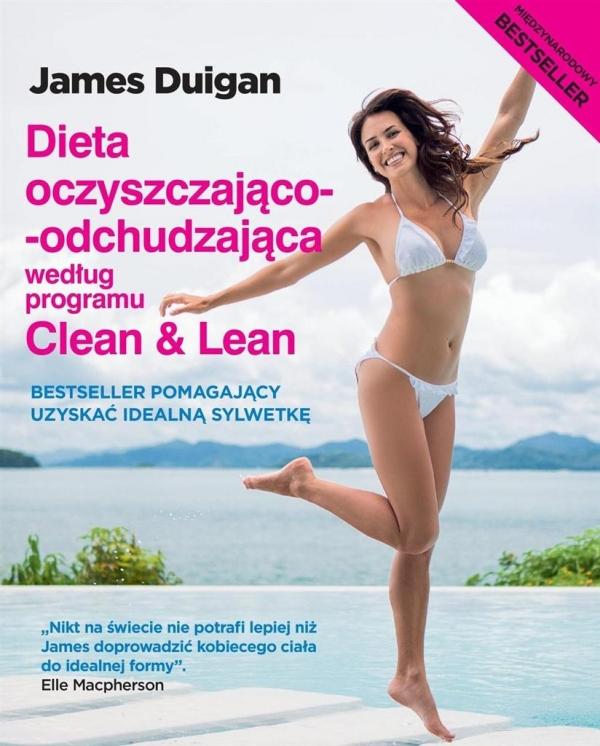 Dieta oczyszczająco-odchudzająca według programu Clean &Lean Duigan James
