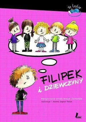 Filipek i dziewczyny Strękowska-Zaremba Małgorzata