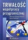 Trwałość współpracy przygranicznej Szmigiel-Rawska Katarzyna, Dołzbłasz Sylwia
