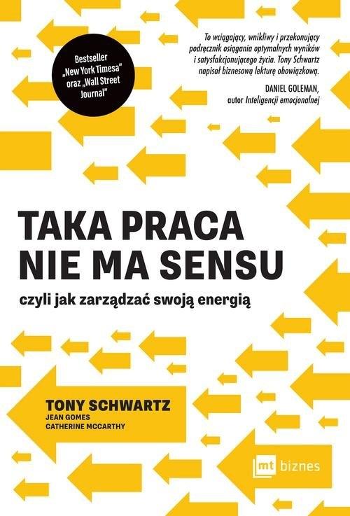 Taka praca nie ma sensu czyli jak zarządzać swoją energią Schwartz Tony