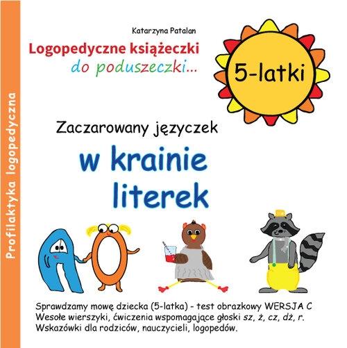 Zaczarowany języczek w krainie literek 5-latki Patalan Katarzyna