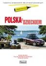 Polska z dzieckiem Rodzinny przewodnik dla zmotoryzowanych
