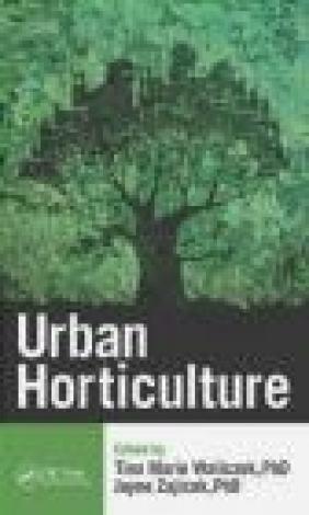 Urban Horticulture Jayne Zajicek, Tina Marie Waliczek