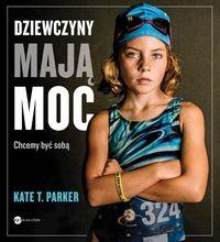 Dziewczyny mają moc Parker Kate T.