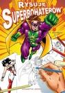 Rysuję Superbohaterów Beaudenon Thierry