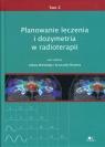 Planowanie leczenia i dozymetria w radioterapii Tom 2