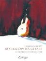 10 szkiców na gitarę solo Marek Pasieczny