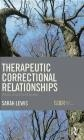 Therapeutic Correctional Relationships Sarah Lewis