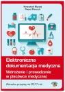 Elektroniczna dokumentacja medyczna Wdrożenie i prowadzenie w placówce Nyczaj Krzysztof, Piecuch Paweł