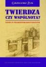 Twierdza czy wspólnota? Europa w polskim dyskursie publicznym Żuk Grzegorz