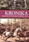 Kronika kampanii wrześniowej 1939 + Teczka Kunert Andrzej Krzysztof, Walkowski Zygmunt