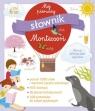 Mój pierwszy słownik Montessori praca zbiorowa