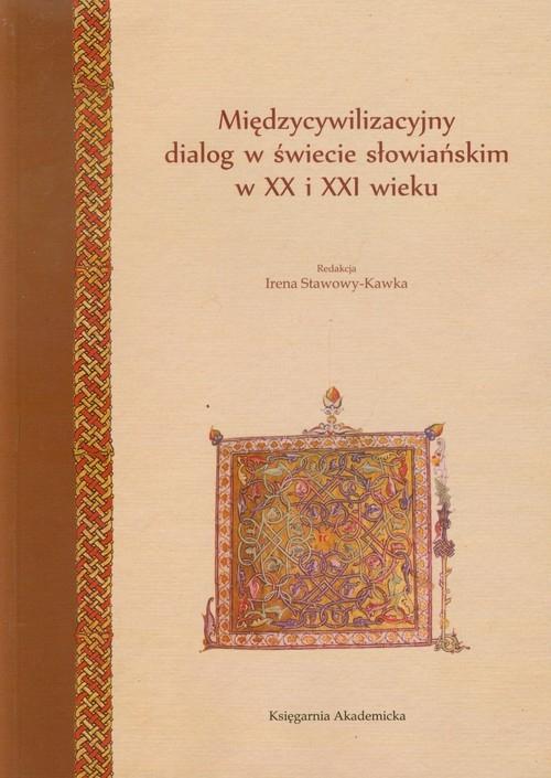 Międzycywilizacyjny dialog w świecie słowiańskim w XX i XXI wieku