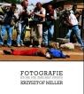 Fotografie, które nie zmieniły świata Krzysztof Miller
