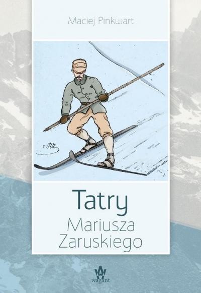 Tatry Mariusza Zaruskiego Maciej Pinkwart