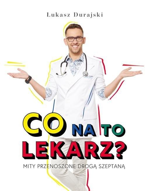 Co na to lekarz? Durajski Łukasz