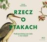 Rzecz o ptakach Audiobook Strycker Noah
