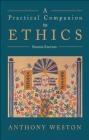 Practical Companion to Ethics 2ed Anthony Weston, A. Weston