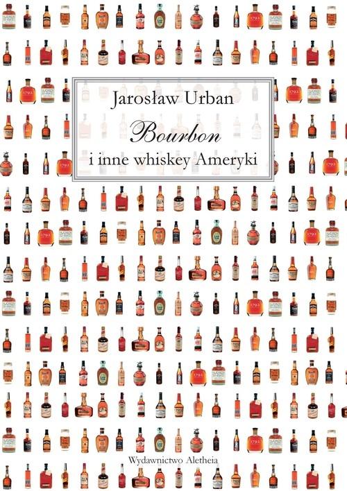Bourbon i inne whiskey Ameryki Urban Jarosław
