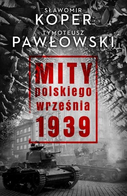 Mity polskiego września 1939 Koper Sławomir, Pawłowski Tymoteusz