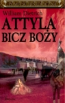 Attyla. Bicz Boży Dietrich William