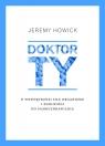 Doktor TyO wewnętrznej sile organizmu i zdolności do samouzdrawiania Howick Jeremy
