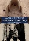 Zderzenie cywilizacji i nowy kształt ładu światowego Huntington Samuel P.