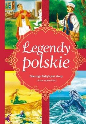 Legendy polskie Dlaczego Bałtyk jest słony i inne opowiadania