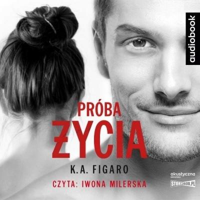 Próba życia. Audiobook K. A. Figaro
