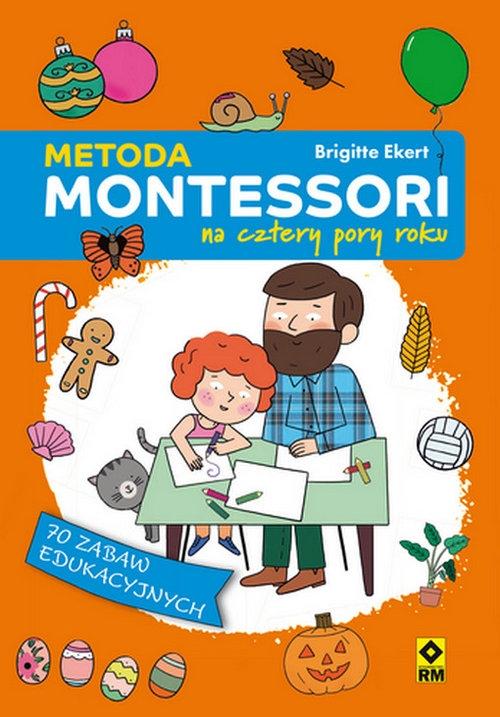Metoda Montessori na cztery pory roku (Uszkodzona okładka) Ekert Brigitte