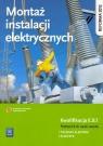 Montaż instalacji elektrycznych. Kwalifikacja E.8.1. Podręcznik do nauki zawodu technik elektryk i elektryk. Szkoły ponadgimnazjalne