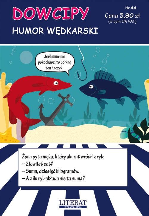 Dowcipy Nr 44 Humor wędkarski Adamczewski Przemysław