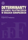 Determinanty bilansu płatniczego w krajach europejskich Eugeniusz Najlepszy