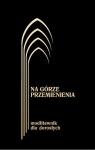 Na górze przemienienia Modl. dla dorosłych Czarny Kontkowski Jerzy Lech