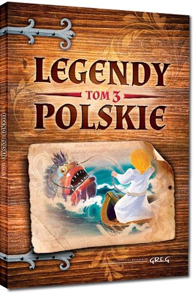 Legendy polskie. Tom 3