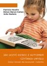 Jak uczyć dzieci z autyzmem czytania umysłu Zeszyt ćwiczeń dla nauczycieli i rodziców