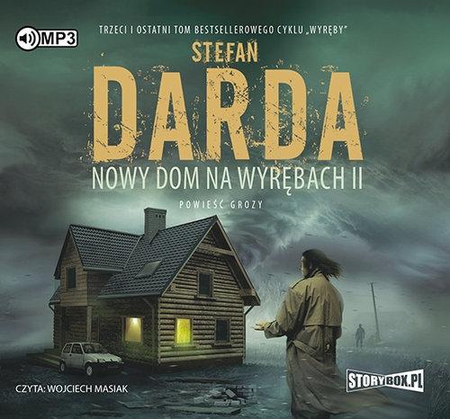 Nowy dom na wyrębach II (Audiobook) Darda Stefan