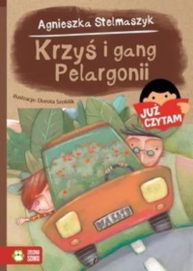 Krzyś i gang Pelargonii Stelmaszyk Agnieszka