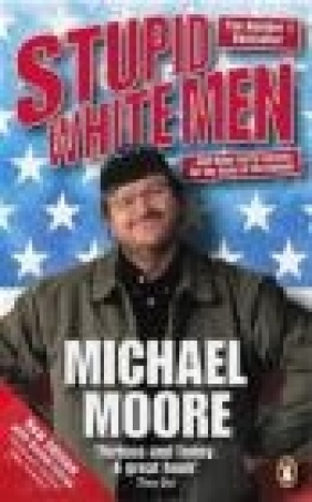 Stupid White Men Michael Moore, M Moore