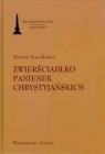 Zwierściadłko panienek chrystyjańskich Czechowic Marcin